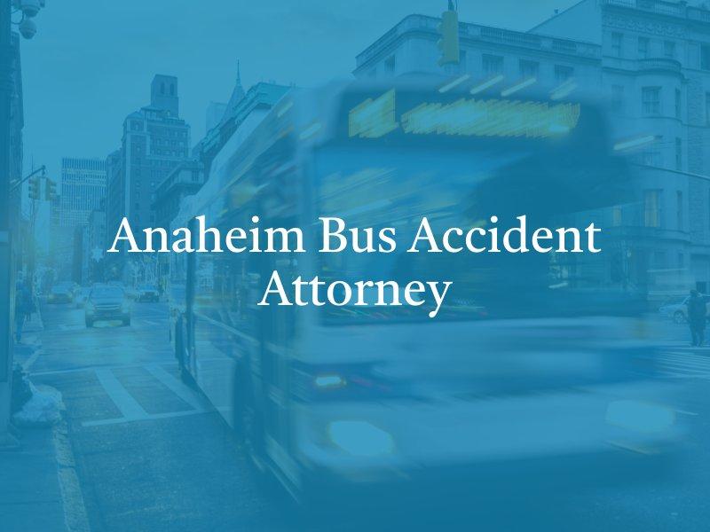 Anaheim bus accident lawyer