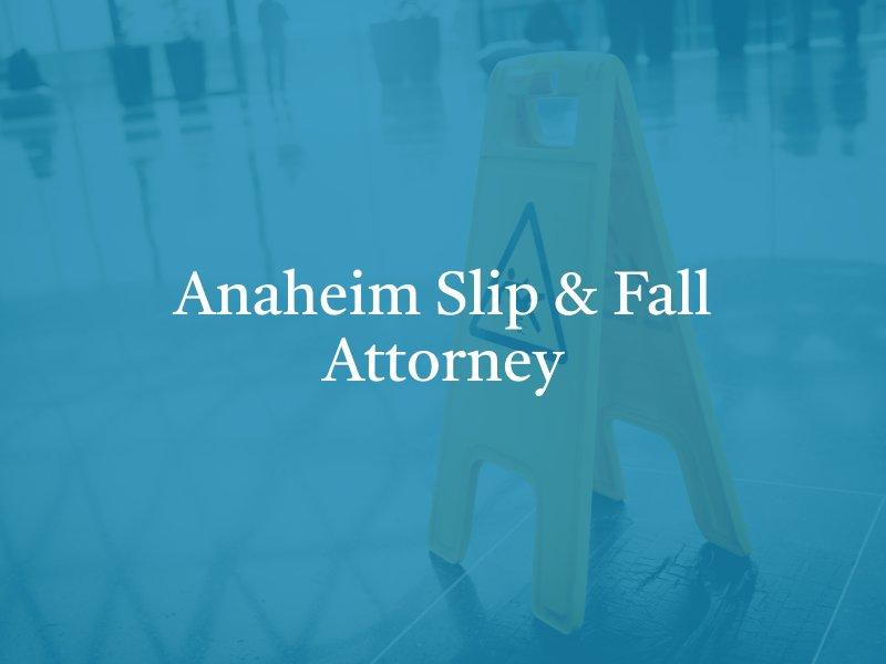 Anaheim slip and fall lawyer